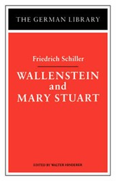 Wallenstein and Mary Stuart | Friedrich Schiller & Walter Hinderer |