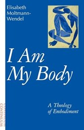 I Am My Body | Elisabeth Moltmann-Wendel |