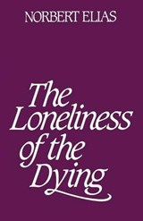 Loneliness of the Dying | Norbert Elias |