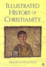 Illustrated History of Christianity | Franklin H. Littell |