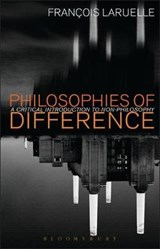Philosophies of Difference | François Laruelle & Rocco Gangle |