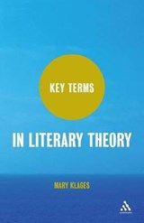 Key Terms in Literary Theory | Mary Klages |
