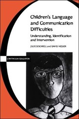 Children's Language and Communication Difficulties | Dockrell, Julie ; Messer, David J. |