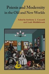 Poiesis and Modernity in the Old and New Worlds |  |