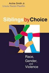 Siblings By Choice | Smith, Archie, Jr. ; Riedel-Pfaefflin, Ursula |