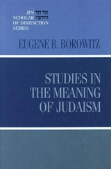 Studies in the Meaning of Judaism | Eugene B. Borowitz |