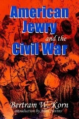 American Jewry and the Civil War | Bertram Wallace Korn |
