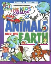 The Kids' Catalog of Animals and the Earth | Chaya M. Burstein |