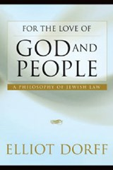 For the Love of God and People | Elliot N. Dorff |