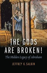 The Gods Are Broken! | Jeffrey K. Salkin |