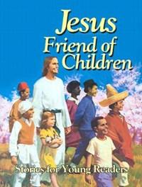 Jesus, Friend of Children   Arthur Maxwell  