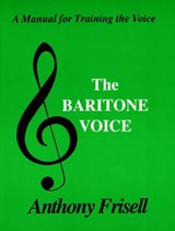 The Baritone Voice | Anthony Frisell |