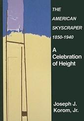 The American Skyscraper, 1850-1940