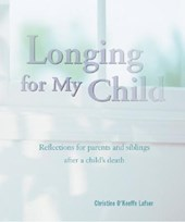 Longing for My Child | Christine O' Keeffe Lafser |