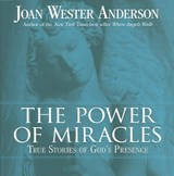 The Power of Miracles | Joan Wester Anderson |