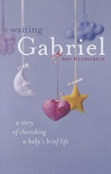 Waiting with Gabriel | Amy Kuebelbeck |