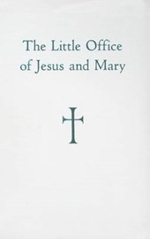 The Little Office of Jesus and Mary