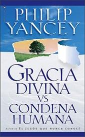 Gracia Divina vs. Condena Humana/ Divine Grace vs Human Condemnation