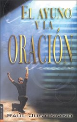 El Ayuno y la Oracion = Fasting and Prayer | Sr. Raul Justiniano |