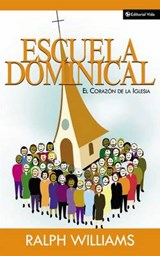 Escuela Dominical El Corazon de la Iglesia | Ralph Williams |