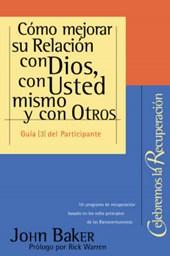 Como Mejorar su Relacion Con Dios, Con Usted Mismo y Con Otros = Getting Right with God, Yourself, and Others