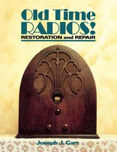Old Time Radios! Restoration and Repair | Joseph J. Carr |