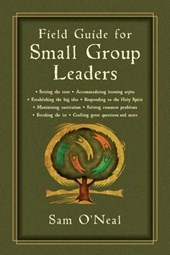 Field Guide for Small Group Leaders | Sam O'neal |