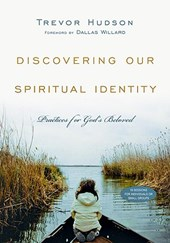 Discovering Our Spiritual Identity | Trevor Hudson |