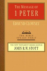 The Message of 1 Peter | Edmund P. Clowney |