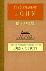 The Message of John | Bruce Milne |