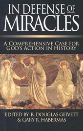 In Defense of Miracles | R. Douglas Geivett |