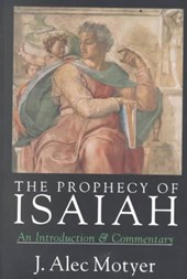 The Prophecy of Isaiah | J. Alec Motyer |