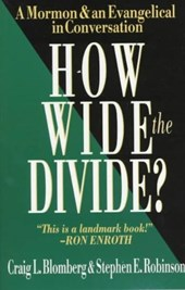 How Wide the Divide? | Craig L. Blomberg |