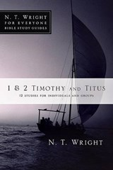 1 & 2 Timothy and Titus | N. T. Wright |