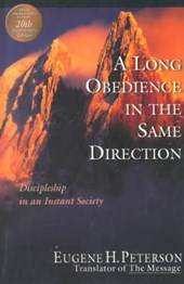A Long Obedience in the Same Direction | Eugene H. Peterson |