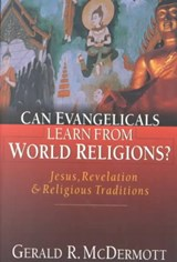 Can Evangelicals Learn from World Religions | Gerald R McDermott |
