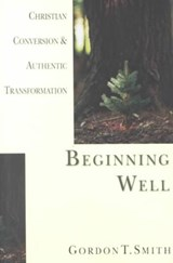 Beginning Well | Gordon T. Smith |