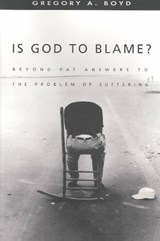 Is God to Blame? | Gregory A. Boyd |