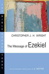 The Message of Ezekiel | Christopher J. H. Wright |