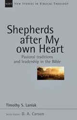 Shepherds After My Own Heart | Timothy S. Laniak |