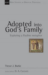 Adopted Into God's Family | Trevor J. Burke |