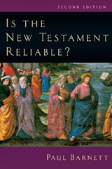 Is The New Testament Reliable? | Paul Barnett |