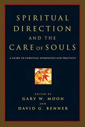 Spiritual Direction and the Care of Souls | Gary W. Moon |