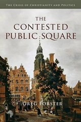 The Contested Public Square | Greg Forster |