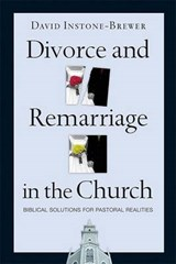 Divorce And Remarriage in the Church | David Instone-Brewer |