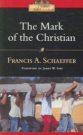 The Mark of the Christian | Schaeffer, Francis A. ; Sire, James W. |