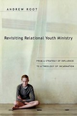 Revisiting Relational Youth Ministry | Andrew Root |