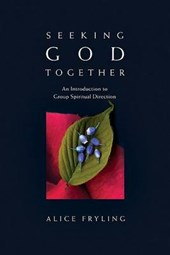 Seeking God Together | Alice Fryling |