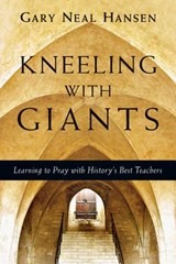 Kneeling With Giants | Gary Neal Hansen |