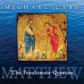 Matthew | Michael Card |